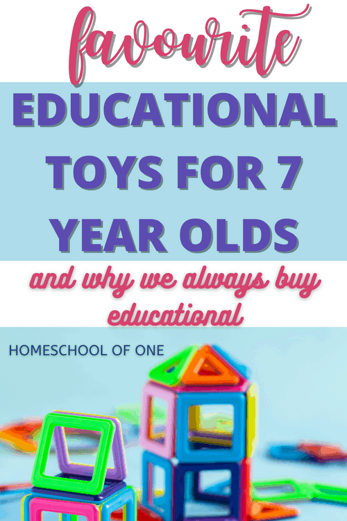Our favourite educational toys for 7 year olds, and why we always buy educational toys