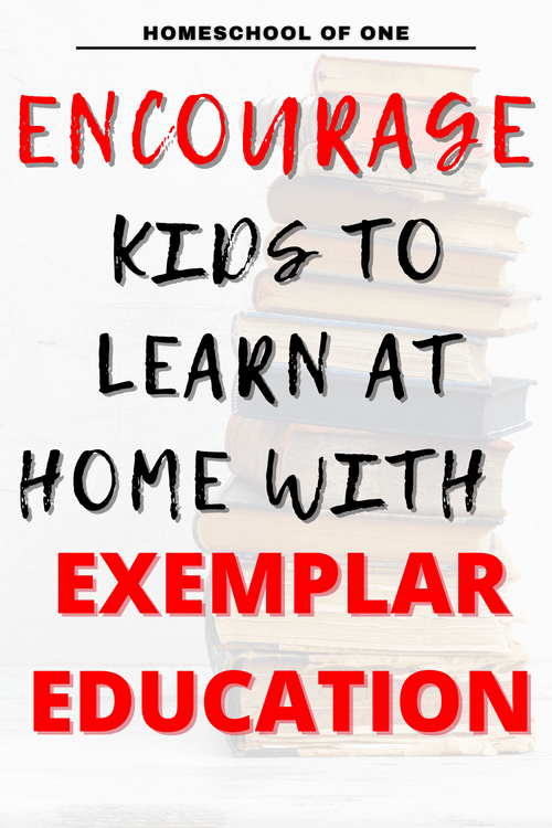 Encourage kids to learn at home with exemplar education. Exemplar Education Review