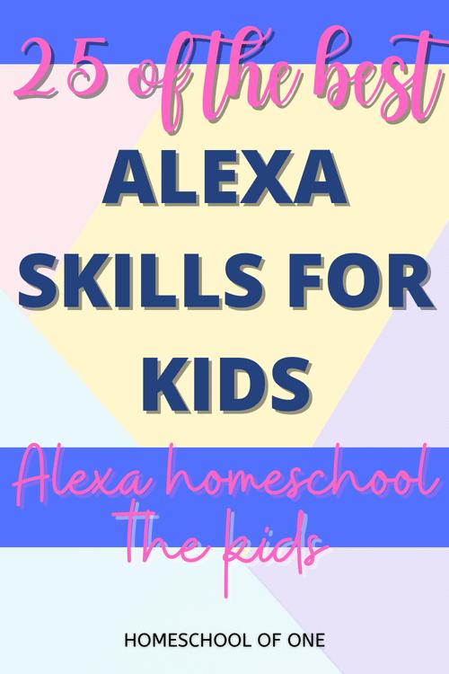 25 of the best Alexa skills for kids - Alexa homeschool my child