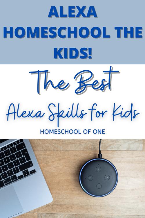 Alexa homeschool my child - the best alexa skills for kids