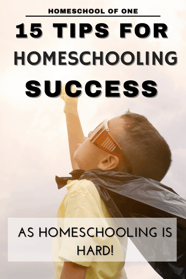 15 homeschooling tips for success as homeschooling is hard