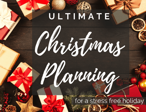 Ultimate Christmas Planning – for a Stress Free Holiday
