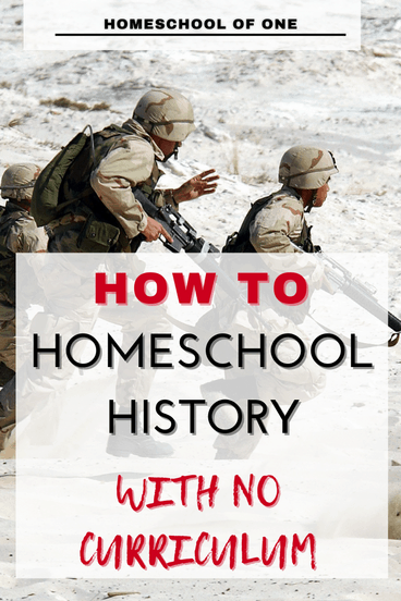 how to homeschool history with no curriculum #history
