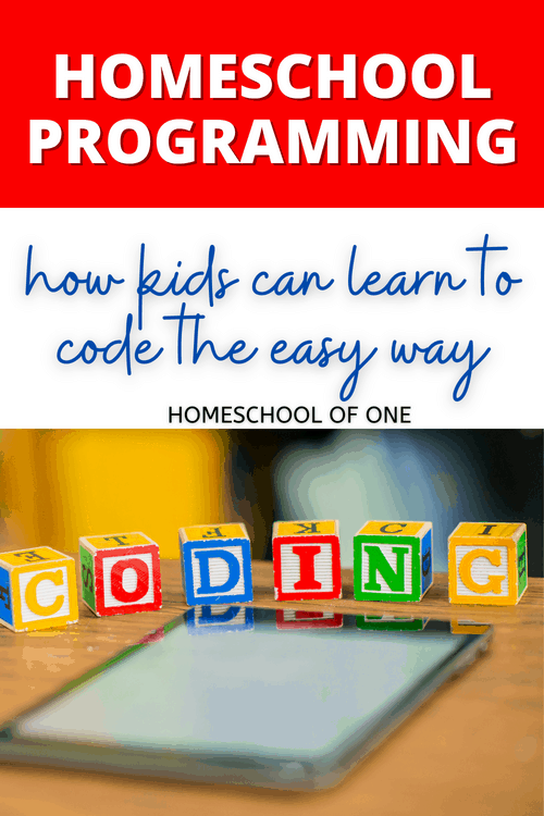 Homeschool programming - how kids can learn to code the easy way and have fun at the same time #coding #programming #homeschool