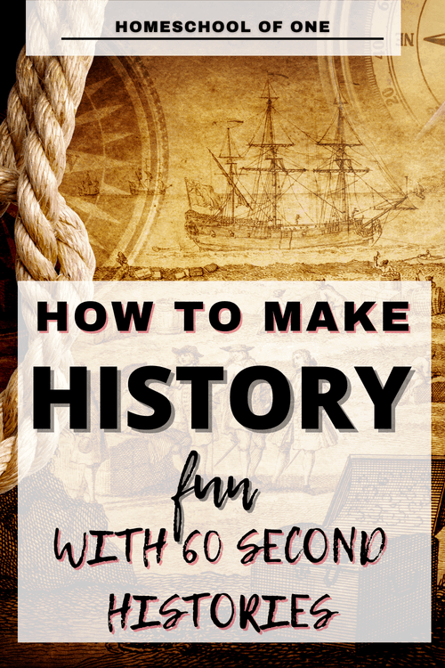 how to make history curriculum fun with 60 second histories