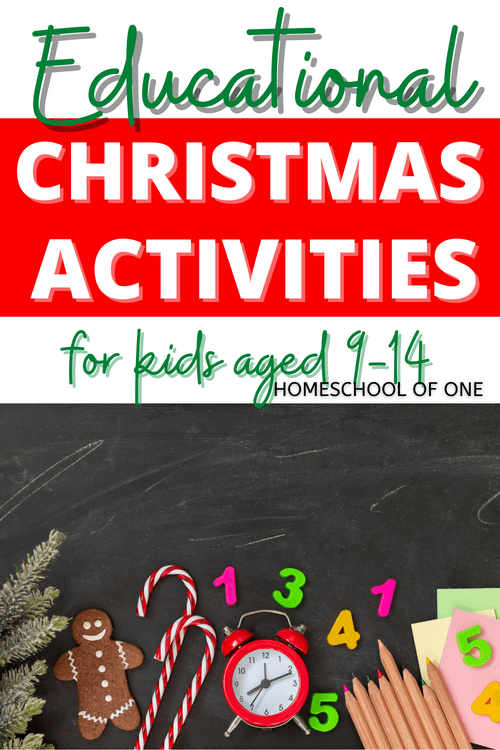 Over 40 Educational Christmas activities for kids aged 9-14 perfect for homeschooling in December #christmas #christmasactivities #christmasstem
