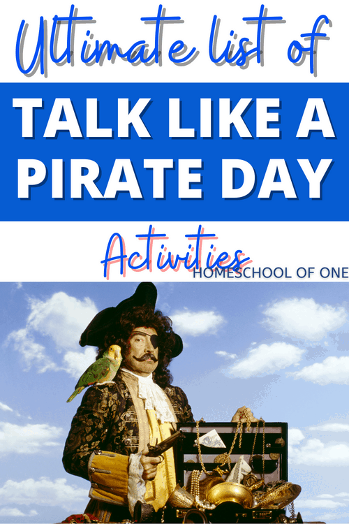 Ultimate list of Talk Like A Pirate Day Activities perfect for homeschool, including pirate books, lesson plans, pirate printables and much more #talklikeapirateday