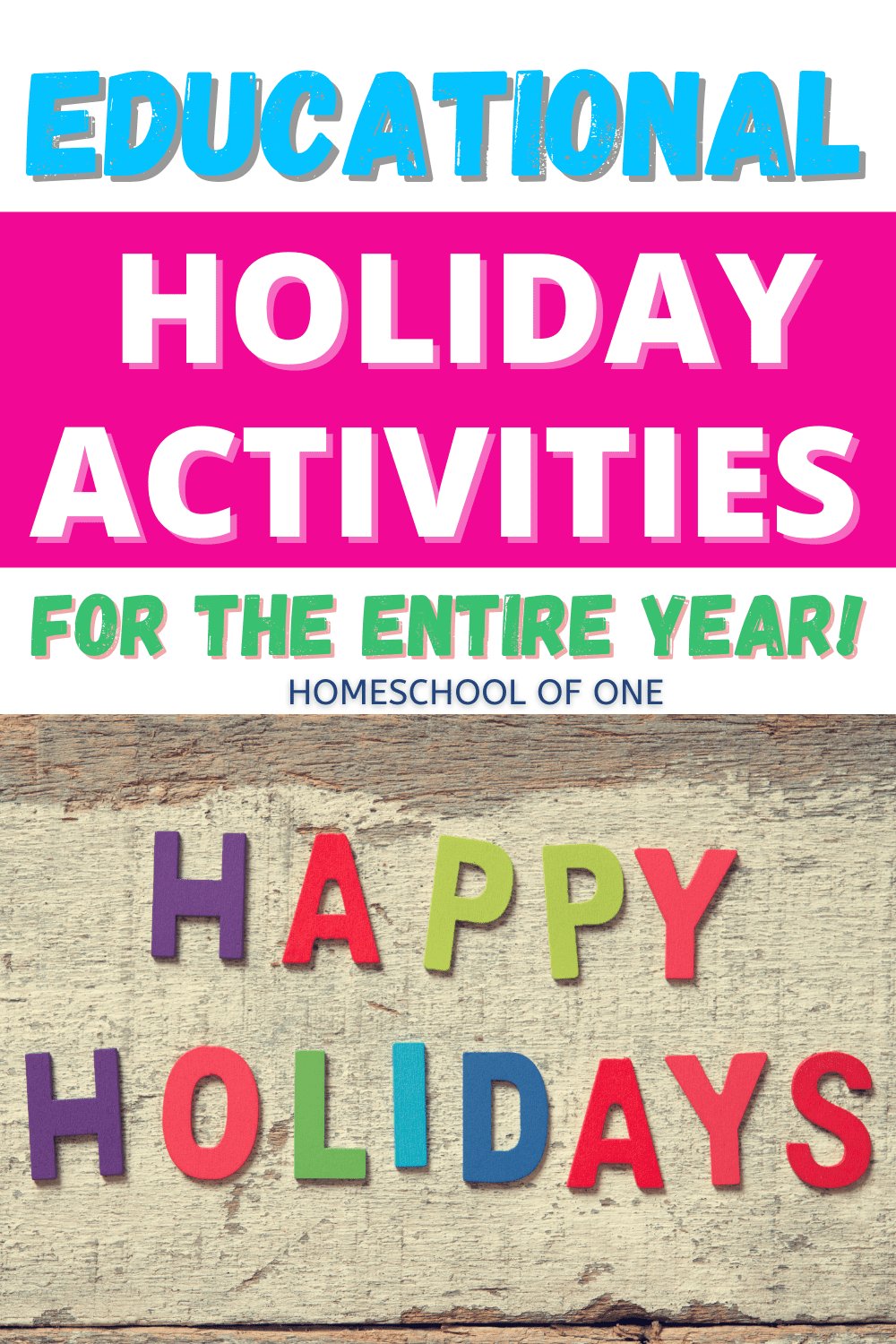 Holiday acctivities for the entire year for kids that are both educational and fun.