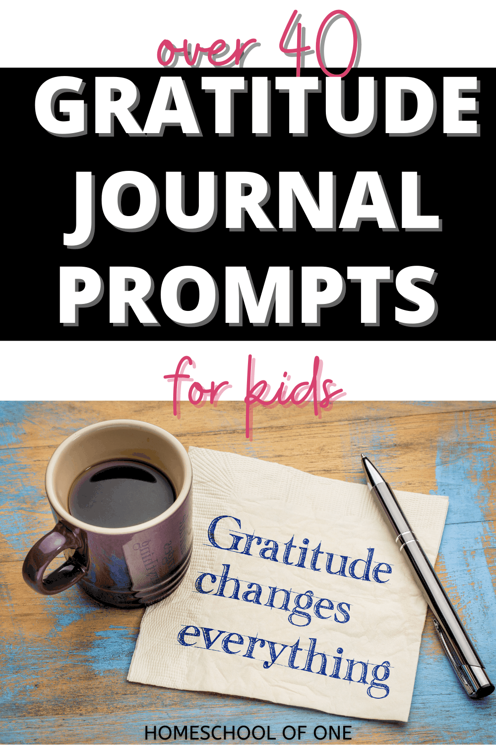 Over 40 awesome gratitude journal prompts for kids. Writing prompts for all holidays including Halloween, Thanksgiving, Christmas, New Years, Valentines, Easter and Summer. #gratitude #journalprompts #writingprompts